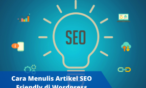 Cara Menulis Artikel SEO Friendly di Wordpress